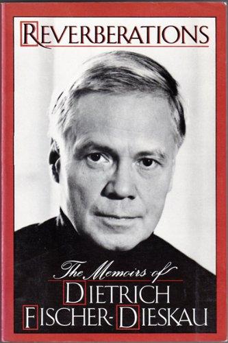 9780880641227: Reverberations: The Memoirs of Dietrich Fischer-Dieskau