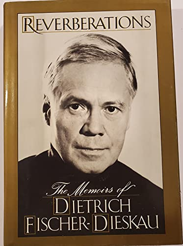 9780880641371: Reverberations: The Memoirs of Dietrich Fischer-Dieskau