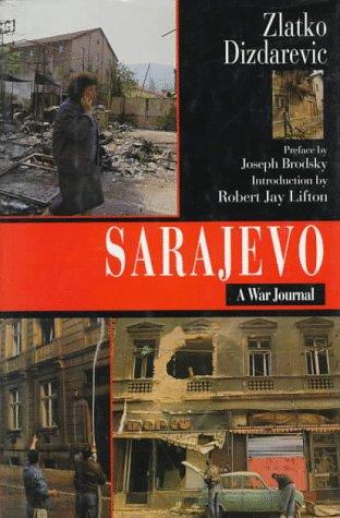 Sarajevo: A War Journal: Zlatko Dizdarevic (author);