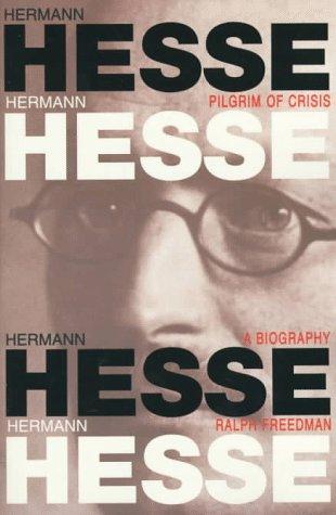 9780880641722: Hermann Hesse: Pilgrim of Crisis : A Biography