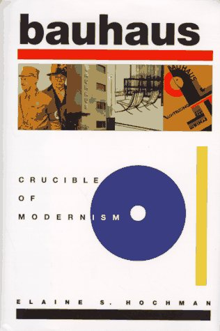 9780880641753: Bauhaus: Crucible of Modernism