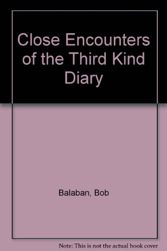 Close Encounters of the Third Kind Diary: Balaban, Bob