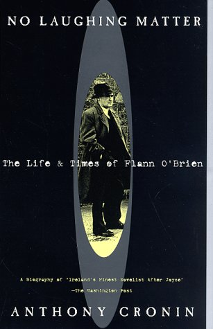 9780880641838: No Laughing Matter: The Life and Times of Flann O'Brien