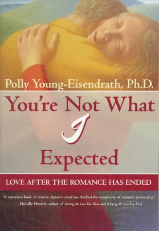 9780880641876: You're Not What I Expected: Love After the Romance Has Ended
