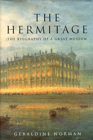 9780880641906: The Hermitage: The Biography of a Great Museum