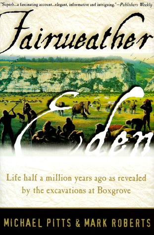 9780880641944: Fairweather Eden: Life Half a Million Years Ago As Revealed by the Excavations at Boxgrove