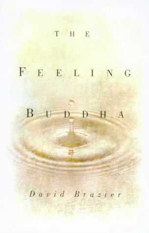 9780880641982: The Feeling Buddha: A Buddhist Psychology of Character, Adversity and Passion