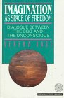 9780880642026: Imagination As Space of Freedom: Dialogue Between the Ego and the Unconscious (Fromm Psychology)