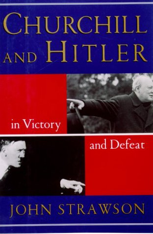 9780880642224: Churchill and Hitler: in Victory and Defeat