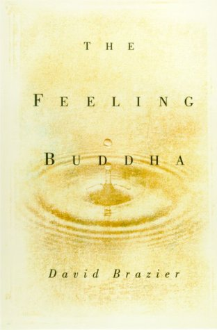 9780880642231: The Feeling Buddha: A Buddhist Psychology of Character, Adversity and Passion