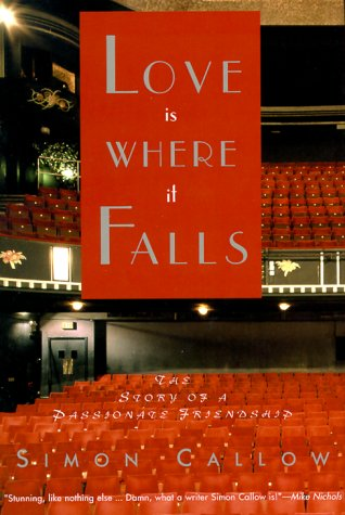 Love is Where it Falls: The Story of a Passionate Friendship.
