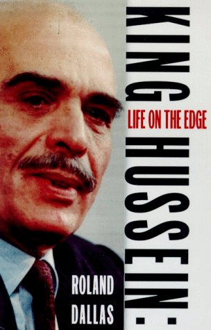 King Hussein: A Life on the Edge: Dallas, Roland