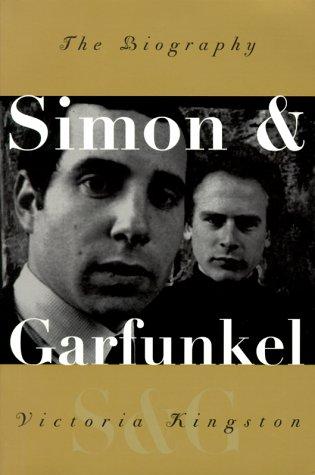 9780880642460: Simon & Garfunkel: The Biography