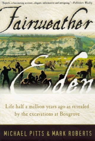 9780880642477: Fairweather Eden: Life Half a Million Years Ago As Revealed by the Excavations at Boxgrove