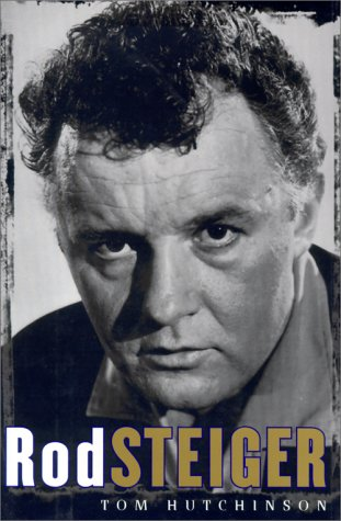 Rod Steiger: Memoirs of a Friendship (9780880642538) by Tom Hutchinson