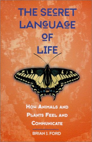 9780880642545: The Secret Language of Life: How Animals and Plants Feel and Communicate