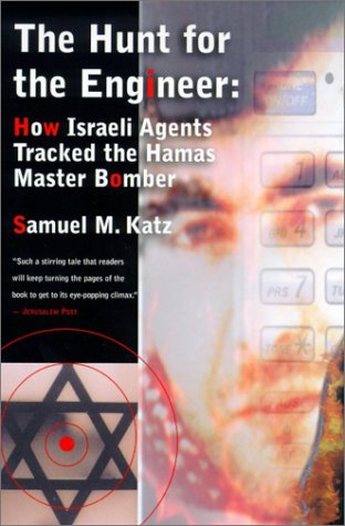 9780880642675: The Hunt for the Engineer: How Israeli Agents Tracked the Hamas Master Bomber