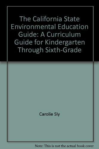 9780880670005: The California State Environmental Education Guide: A Curriculum Guide for Kindergarten Through Sixth-Grade