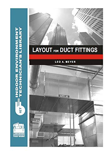 Layout for Duct Fittings (Indoor Environment Technician's Library) (0880690283) by Leo A. Meyer