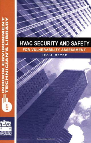 HVAC Security and Safety: For Vulnerability Assessment (Indoor Environment Technician's Library) (0880690321) by Leo A. Meyer
