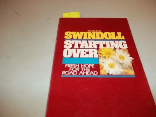 Starting Over: Fresh Hope for the Road Ahead: Charles R. Swindoll