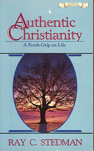 9780880700726: Authentic Christianity: The Powerful Life Every Believer Has the Right to Live