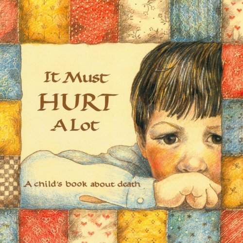 It Must Hurt a Lot: A Book: Doris Sanford