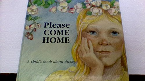 Please Come Home: A Child's Book about: Doris Sanford