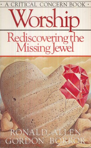9780880701402: Worship: Rediscovering the Missing Jewel (Today's Critical Concerns)