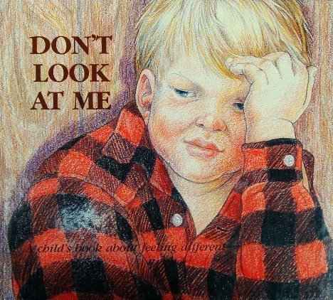 Don't Look at Me: A Child's Book: Sanford, Doris