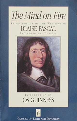 The Mind on Fire: An Anthology of the Writings of Blaise Pascal (CLASSICS OF FAITH AND DEVOTION) (9780880701594) by Blaise Pascal