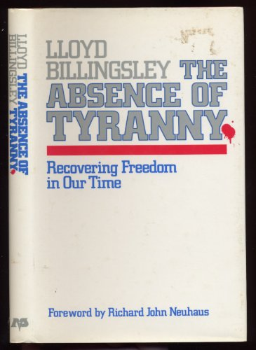 9780880701662: The Absence of Tyranny: Recovering Freedom in Our Time