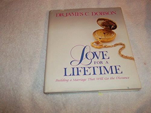 9780880701747: Love for a Lifetime: Building a Marriage That Will Go the Distance