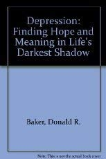 9780880701860: Depression: Finding Hope and Meaning in Life's Darkest Shadow (Critical Concern Series)