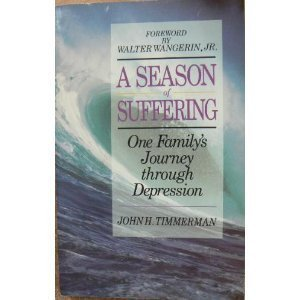 Season of Suffering: One Family's Journey through Depression (0880702109) by John H. Timmerman