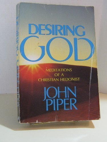 9780880702218: Desiring God: Meditations of a Christian Hedonist