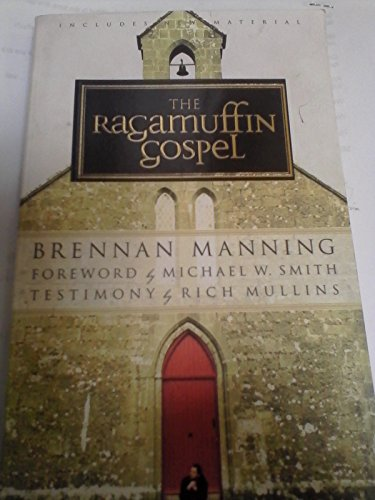 9780880703413: The ragamuffin Gospel: Good news for the bedraggled, beat-up, and burnt out