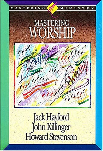9780880703642: Mastering Worship (Mastering Ministry, Vol. 4) (Mastering Ministry Series)