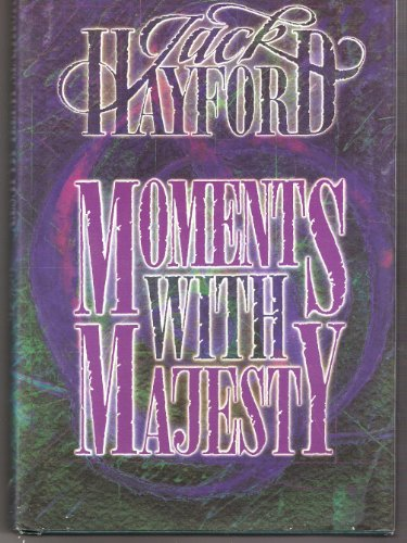 Moments with Majesty: Hayford, Jack