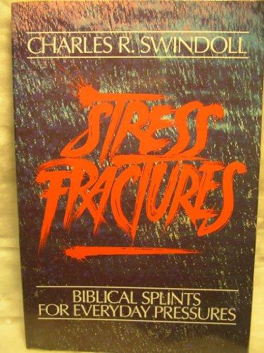 9780880703741: Stress Fractures: Biblical Splints for Everyday Pressures