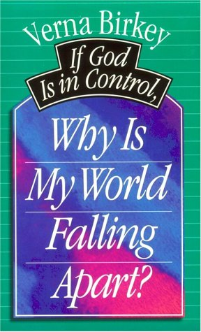 9780880703932: If God Is in Control, Why Is My World Falling Apart?