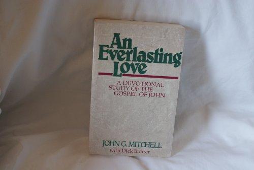 An Everlasting Love: A Devotional Study of: Mitchell, John G.