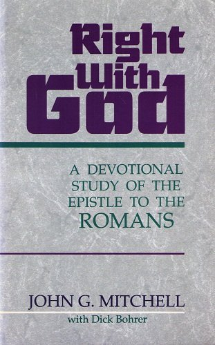 Right With God: A Devotional Study of the Epistle to the Romans (088070411X) by Mitchell, John G.