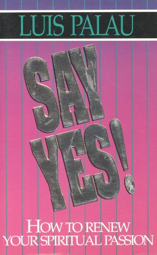 9780880704120: Say Yes!: How to Renew Your Spiritual Passion