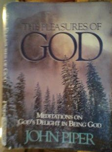 9780880704366: The Pleasures of God: Meditations on God's Delight in Being God