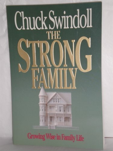 9780880704489: The Strong Family: Growing Wise in Family Life