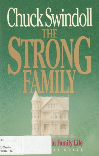 The Strong Family: Growing Wise in Family Life Bible Study Guide