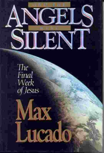 9780880704878: And the Angels Were Silent: The Final Week of Jesus(Chronicles of the Cross)