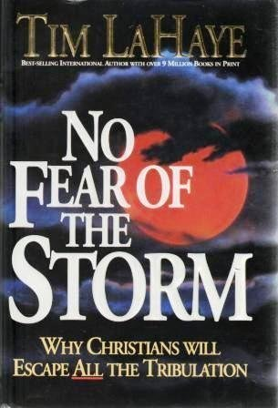 No Fear of the Storm: Why Christians: Tim LaHaye