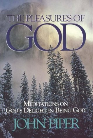 9780880705370: The Pleasures of God: Meditations on God's Delight in Being God